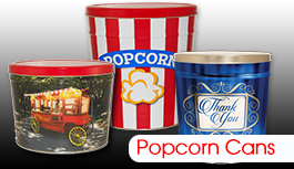 Popcorn Cans in all sizes (we also have dividers, reshipper boxes, padded tops, heat shrink bands, and TinTape.